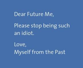 Dear Future Me….